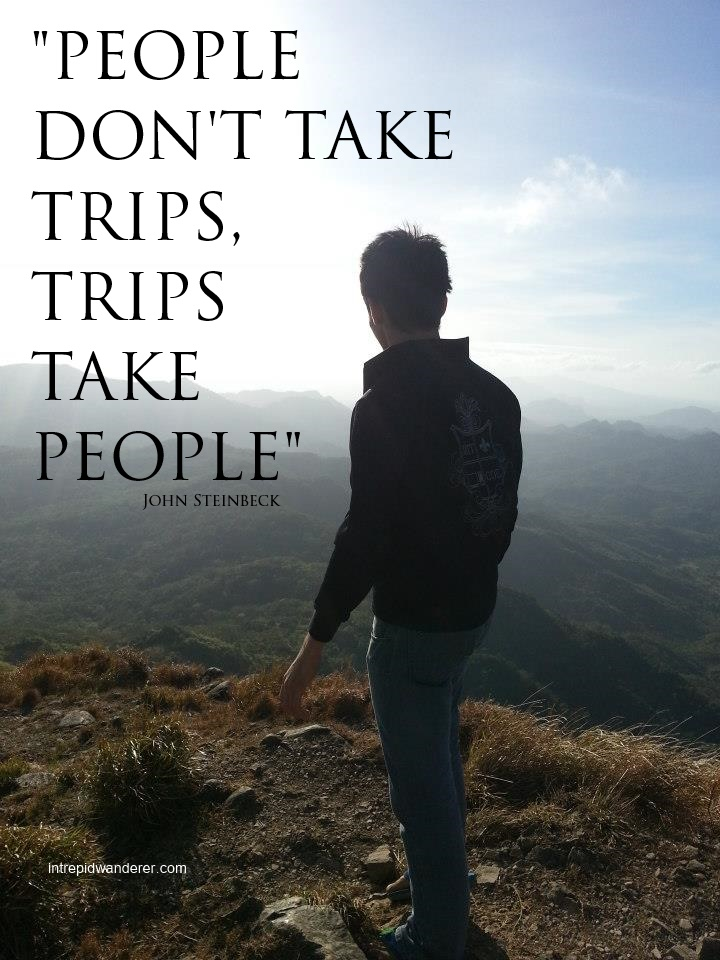 People don't take trips, trips take people