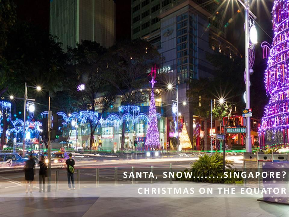 Santa, snow... Singapore? Christmas on the Equator